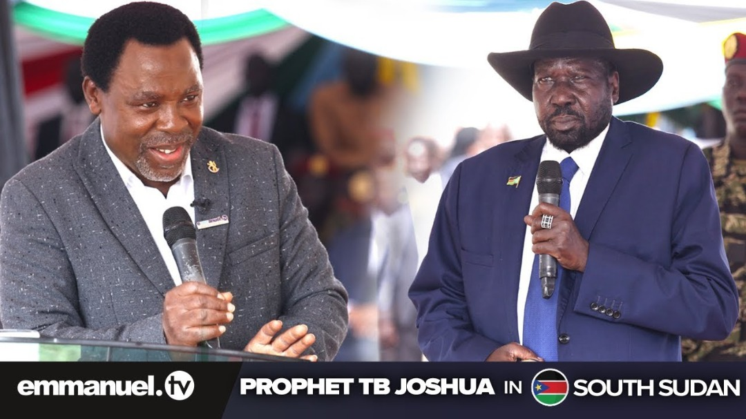 "SOUTH SUDAN PRESIDENT WILL ""NOT AUTHORISE FORMATION OF LOCAL GOVERNMENTS"" UNTIL TB JOSHUA VISIT"
